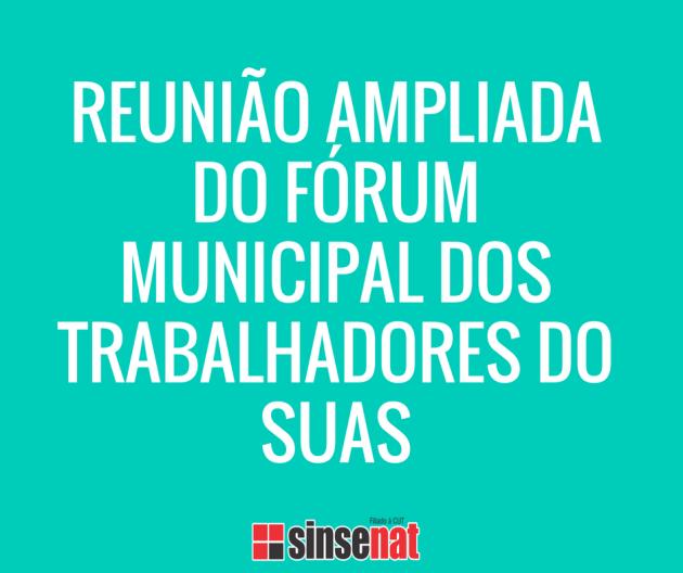 Reunião Ampliada do Fórum Municipal dos Trabalhadores do SUAS-