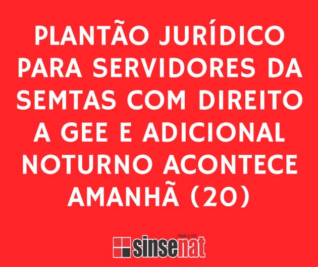 plantao-juridico-para-servidores-da-semtas-com-direito-a-gee-e-adicional-noturno-acontece-amanha-20