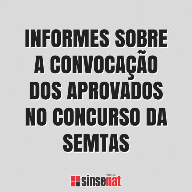 INFORMES SOBRE A CONVOCAÇÃO DOS APROVADOS NO CONCURSO DA SEMTAS