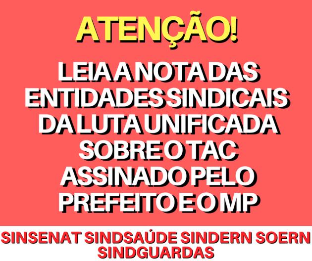 LEIA A NOTA DA ASSESSORIA JURÍDICA DO SINSENAT SOBRE O TAC ASSINADO PELO PREFEITO (5)