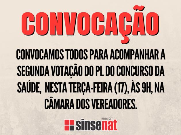 CONVOCAMOS TODOS PARA ACOMPANHAR A VOTAÇÃO DO PL DO CONCURSO DA SAÚDE NESTA TERÇA-FEIRA (17), ÀS 9H, NA CÂMARA DOS VEREADORES.png
