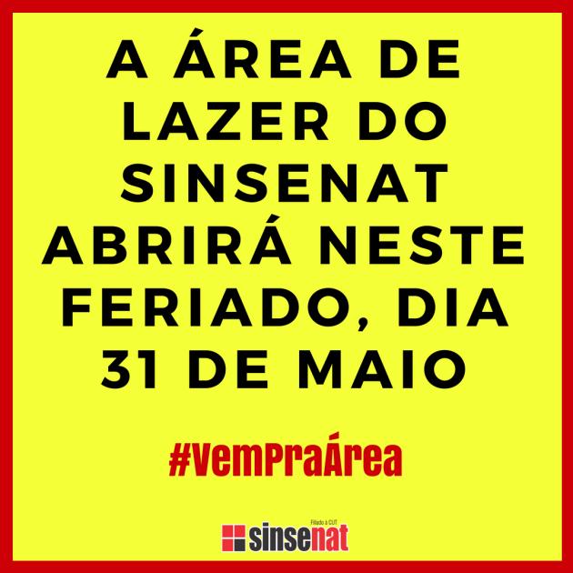 A ÁREA DE LAZER DO SINSENAT ABRE NESTE FERIADO, DIA 31 DE MAIO