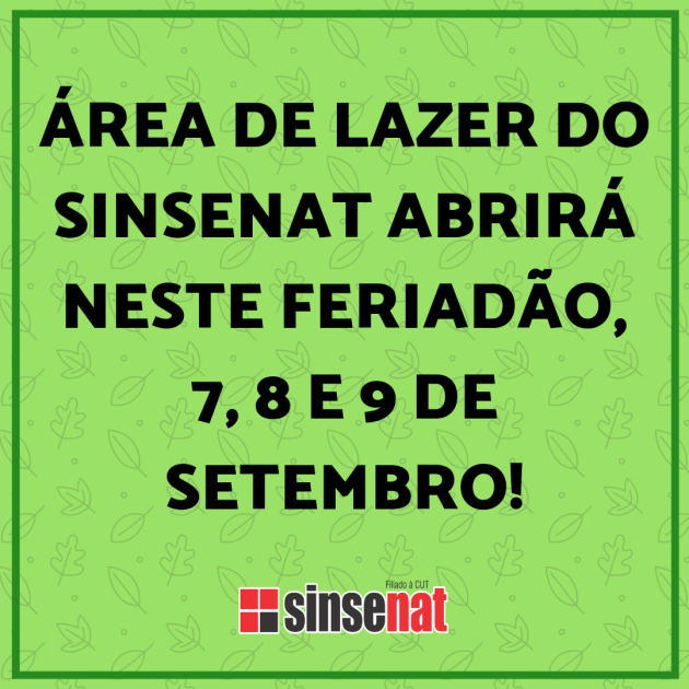 ÁREA DE LAZER SINSENAT ABRIRÁ NESTE FERIADÃO, 7, 8 E 9 DE SETEMBRO! (1)
