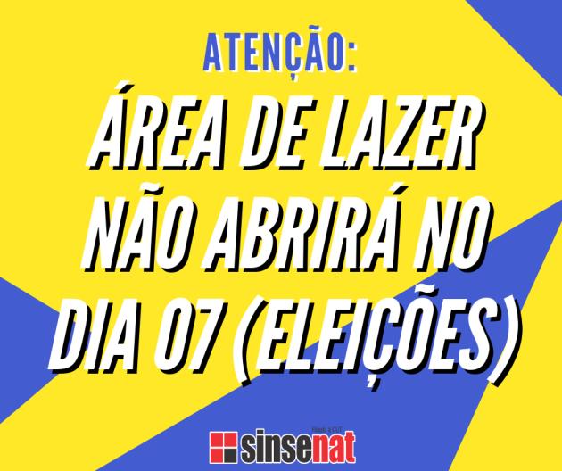 ÁREA DE LAZER NÃO ABRIRÁ NO DIA 07 (eleições) (2)