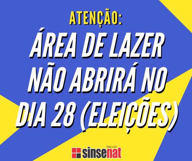 ÁREA DE LAZER NÃO ABRIRÁ NO DIA 07 (eleições)